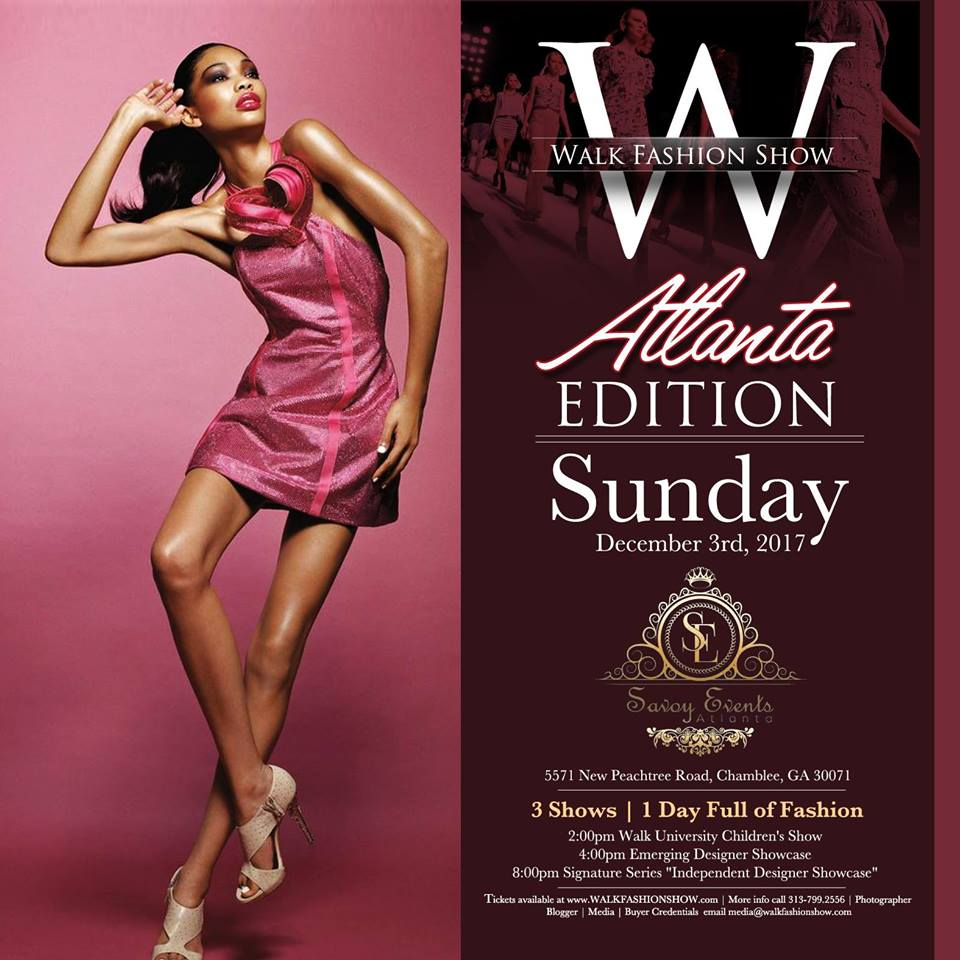 Walk Fashion Show Atlanta Sunday December 3rd Savoy